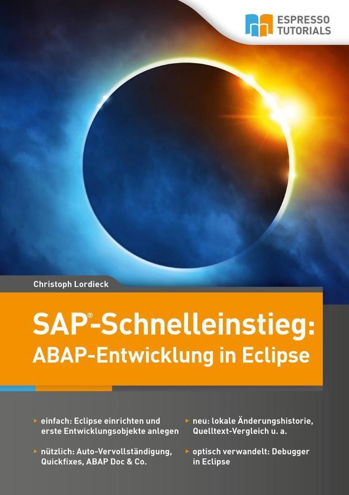 SAP-Schnelleinstieg: ABAP-Entwicklung in Eclips...