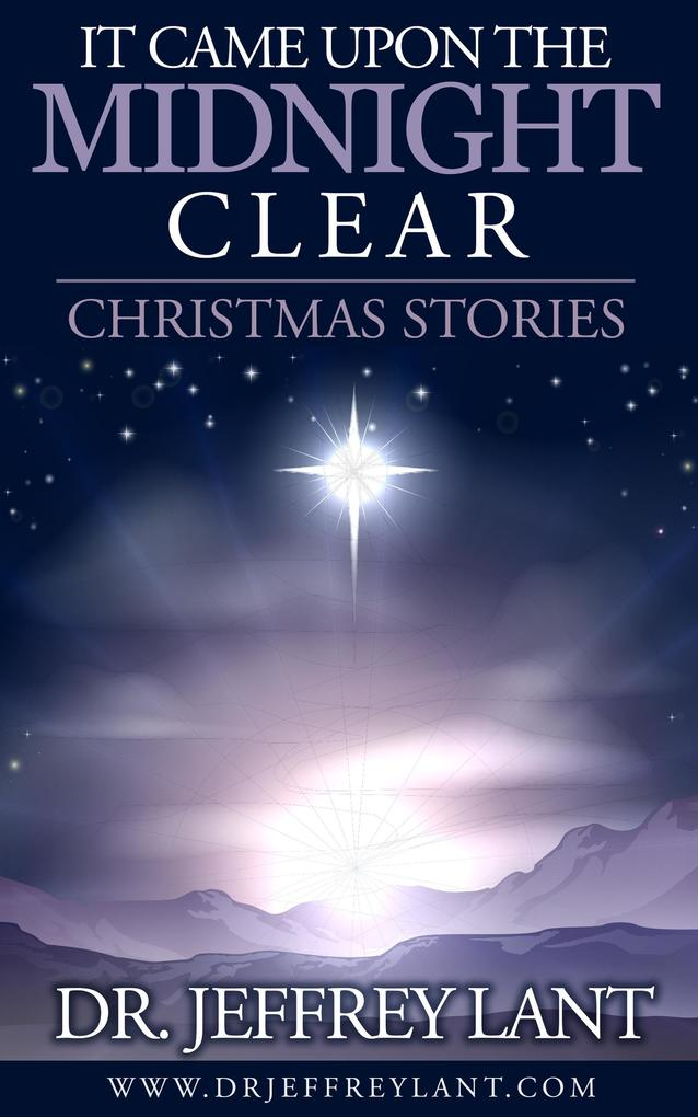 It Came Upon the Midnight Clear. Christmas Stor...