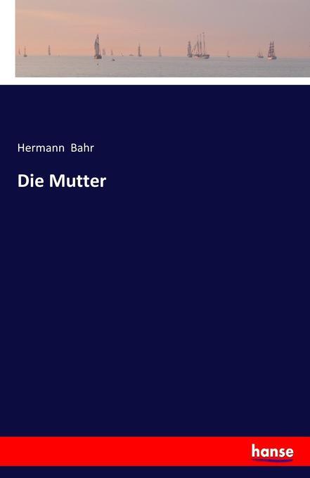 Die Mutter als Buch von Hermann Bahr