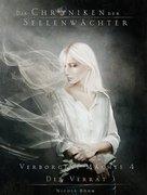 Die Chroniken der Seelenwächter - Verborgene Mächte 4 - Der Verrat (Bände 10 - 11)