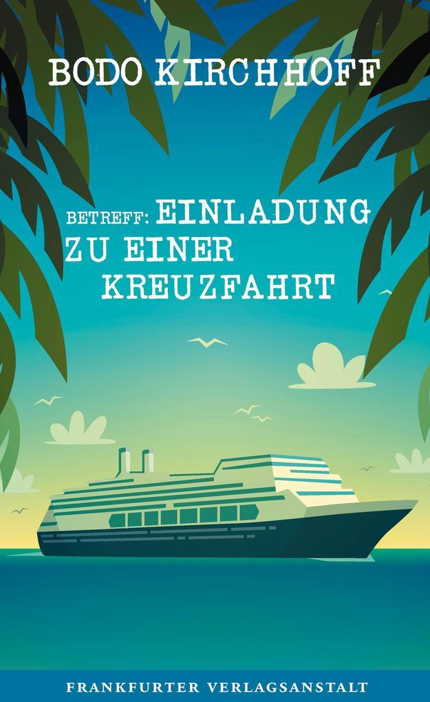 Betreff: Einladung zu einer Kreuzfahrt als Buch...