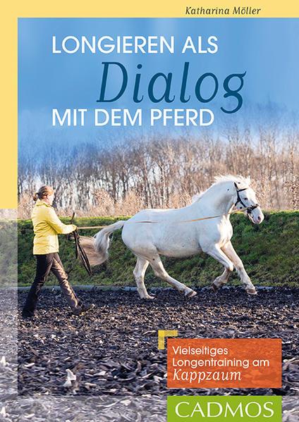 Longieren als Dialog mit dem Pferd als Buch von...