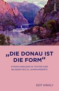"""""""Die Donau ist die Form"""""""