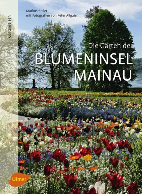 Die Gärten der Blumeninsel Mainau als Buch von ...