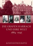 Die Grafen Harrach und ihre Welt 1884-1945