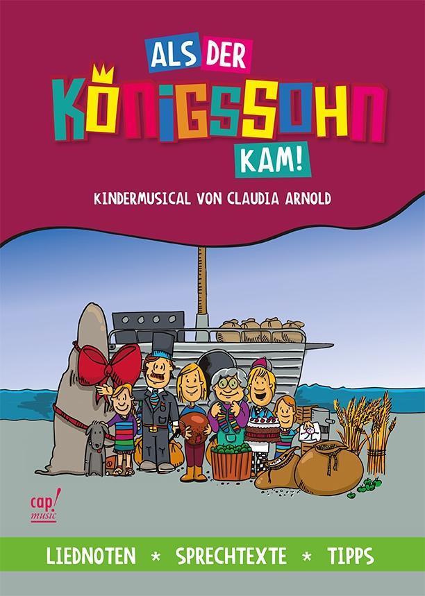 Als der Königssohn kam (Regie- und Liederheft) ...