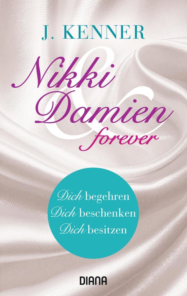 Nikki & Damien forever (Stark Novellas 4-6) als eBook