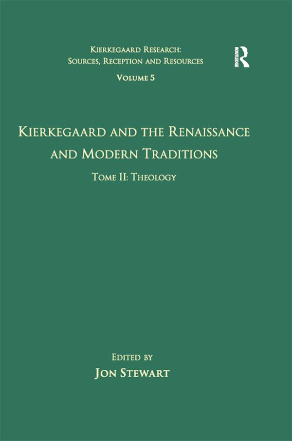 Volume 5, Tome II: Kierkegaard and the Renaissa...