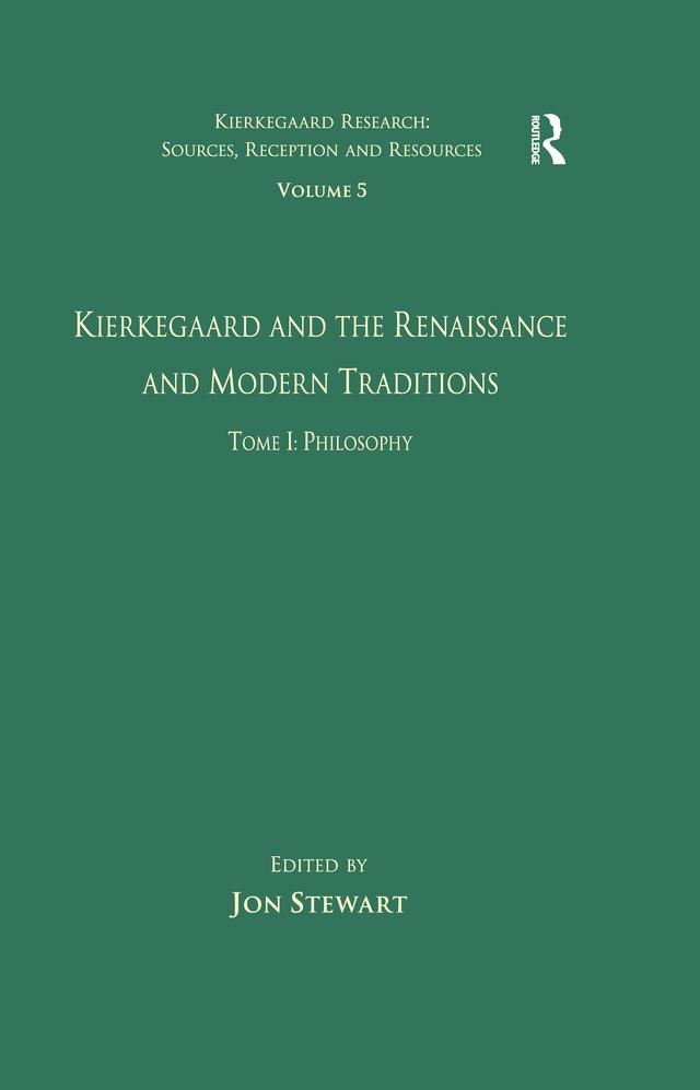 Volume 5, Tome I: Kierkegaard and the Renaissan...