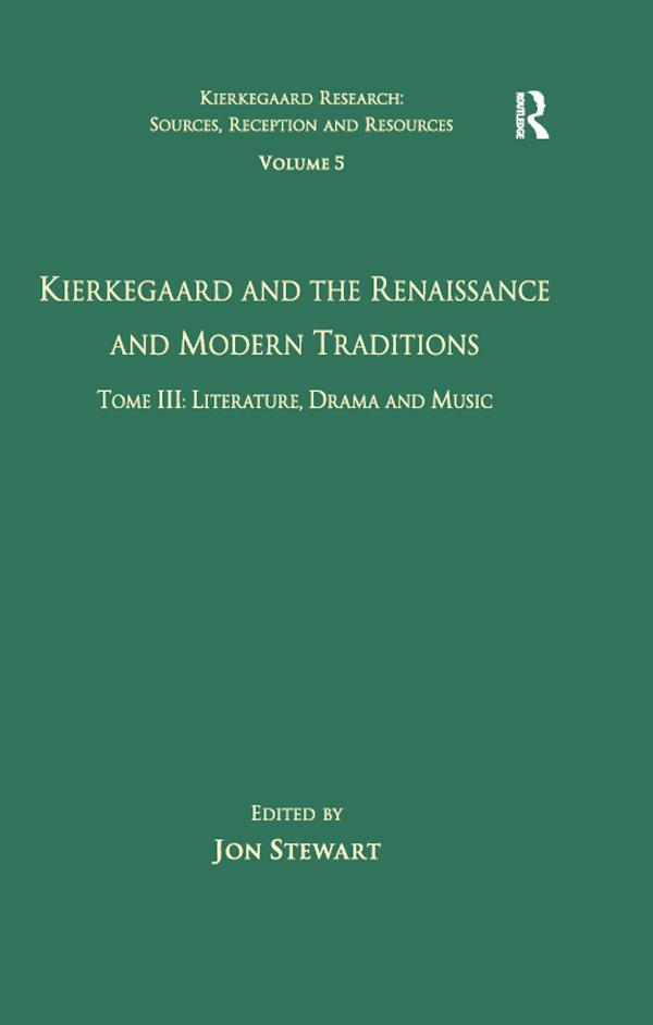 Volume 5, Tome III: Kierkegaard and the Renaiss...
