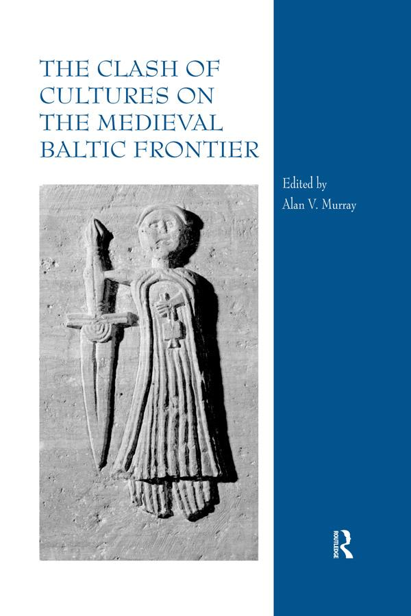 The Clash of Cultures on the Medieval Baltic Frontier als eBook pdf