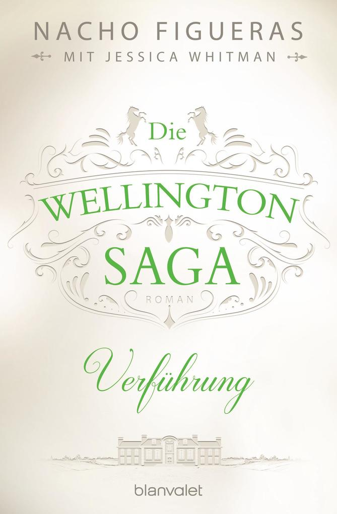 Die Wellington-Saga - Verführung als eBook