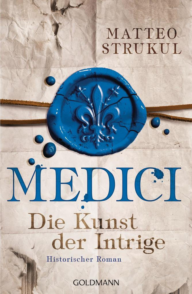 Medici - Die Kunst der Intrige als eBook