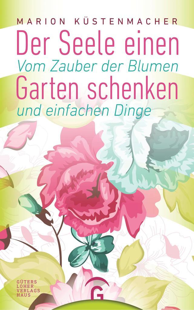 Der Seele einen Garten schenken als eBook Downl...