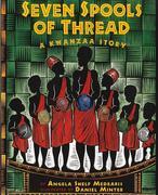 Seven Spools of Thread: A Kwanzaa Story