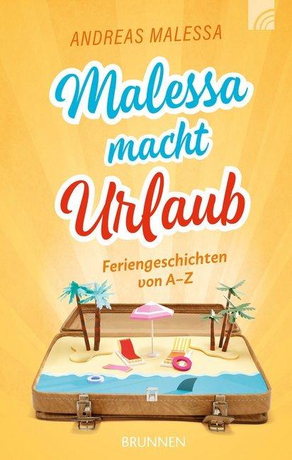 Malessa macht Urlaub als Buch von Andreas Malessa