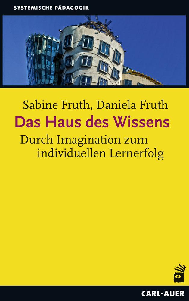 Das Haus des Wissens als Buch von Sabine Fruth,...