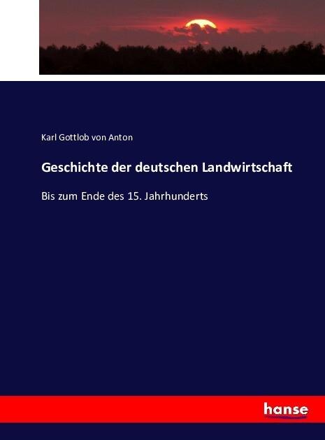 Geschichte der deutschen Landwirtschaft als Buc...