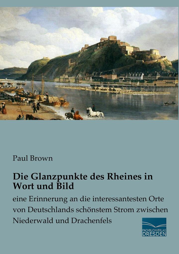 Die Glanzpunkte des Rheines in Wort und Bild al...