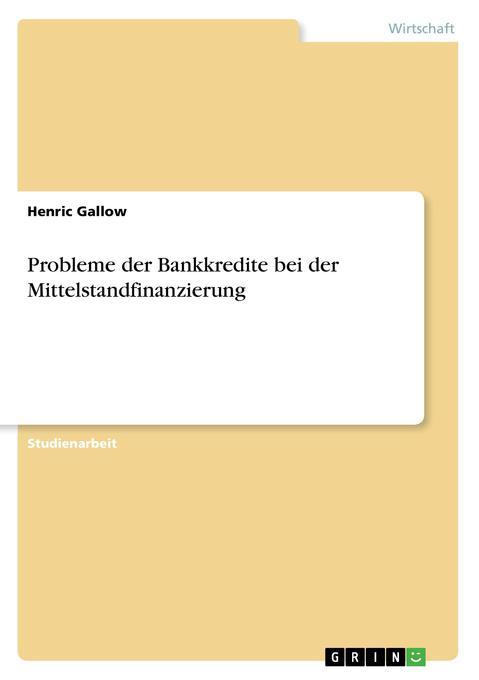 Probleme der Bankkredite bei der Mittelstandfin...