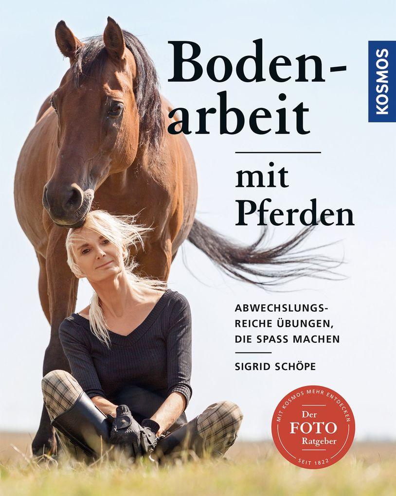 Bodenarbeit mit Pferden als Buch von Sigrid Schöpe