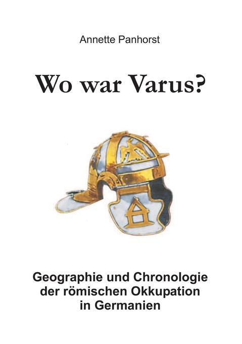 Wo war Varus? als Buch von Annette Panhorst