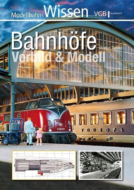 Bahnhöfe - Vorbild und Modell als Buch von Mark...