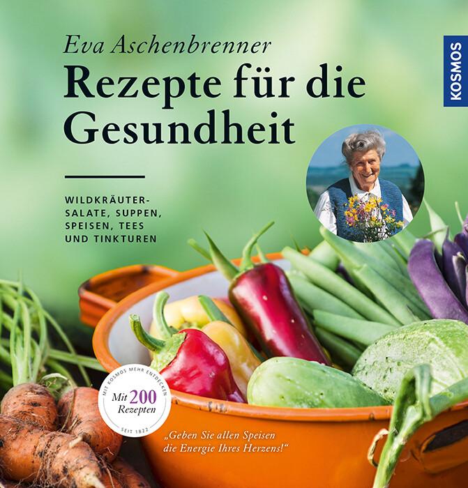 Rezepte für die Gesundheit als Buch von Eva Asc...