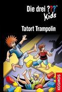 Die drei ??? Kids 71. Tatort Trampolin (drei Fragezeichen)