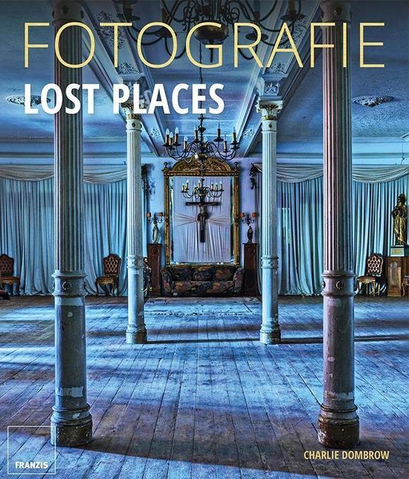 FOTOGRAFIE Lost Places als Buch von Charlie Dom...