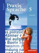 Praxis Sprache 5. Schülerband. Bayern