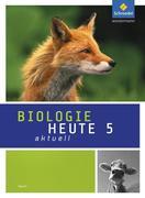 Biologie heute aktuell 5. Schülerband. Bayern