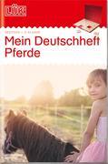 LÜK. Mein Pferde-Deutschheft 2. Klasse