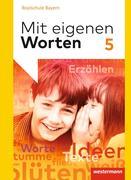 Mit eigenen Worten 5. Schülerband. Sprachbuch für bayerische Realschulen