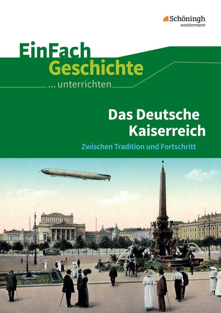 Das Deutsche Kaiserreich. EinFach Geschichte ...unterrichten als Buch