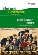 Die Weimarer Republik. EinFach Geschichte ...unterrichten