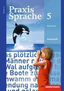 Praxis Sprache 5. Arbeitsheft. Bayern