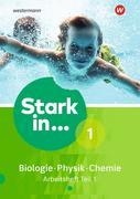 Stark in Biologie/Physik/Chemie 1. Arbeitsheft Teil 1 Ausgabe 2017