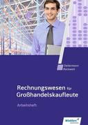 Rechnungswesen für Großhandelskaufleute: Arbeitsheft