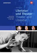 Literatur und Theater - Theater und Literatur. Szenisches Interpretieren. Sekundarstufe 1