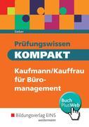 Prüfungswissen KOMPAKT. Schülerband. Kaufmann/Kauffrau für Büromanagement