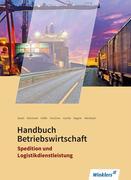 Spedition und Logistikdienstleistung. Handbuch Betriebswirtschaft: Schülerband