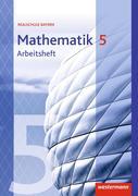 Mathematik 5. Arbeitsheft mit Lösungen. Realschulen. Bayern