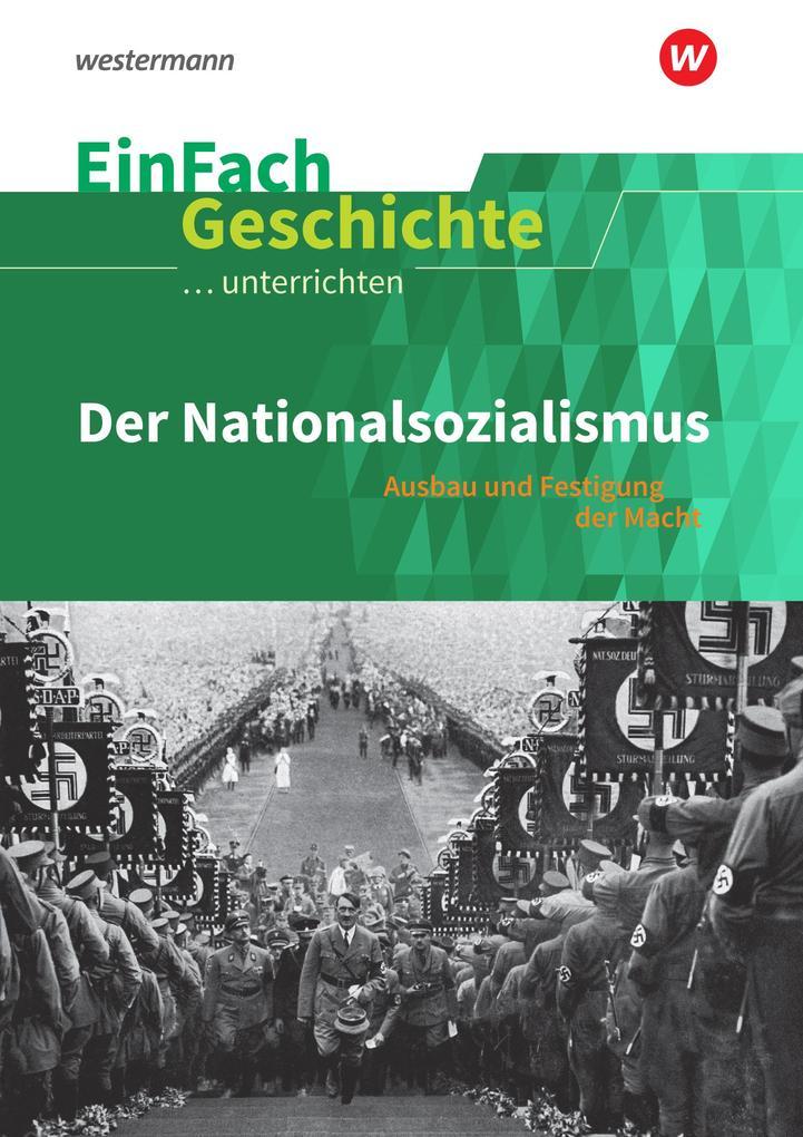 Der Nationalsozialismus. EinFach Geschichte ...unterrichten als Buch
