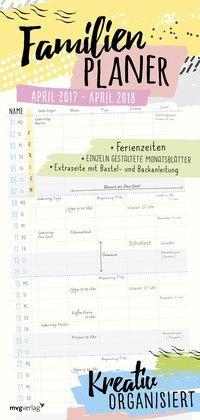Kreativ organisiert - Familienplaner: April 2017 - April 2018 als Kalender