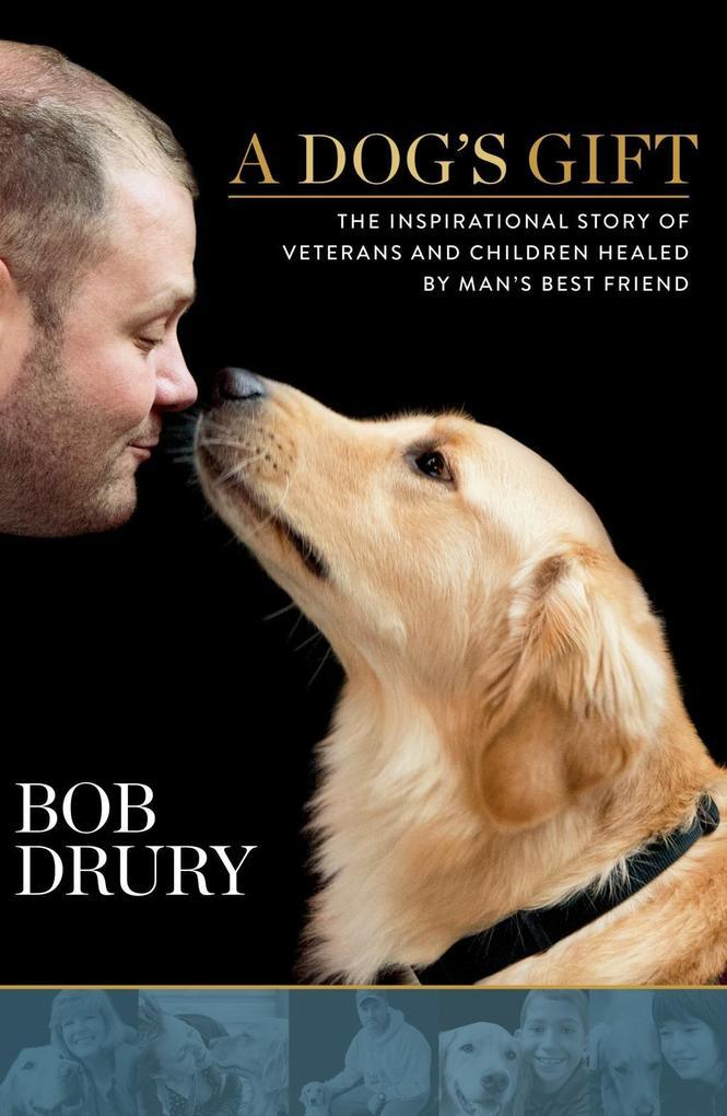 A Dog´s Gift als eBook Download von Bob Drury