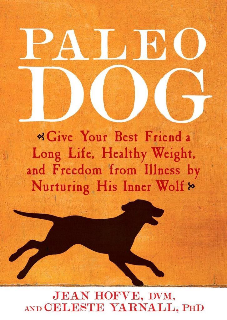 Paleo Dog als eBook Download von Jean Hofve, Ce...