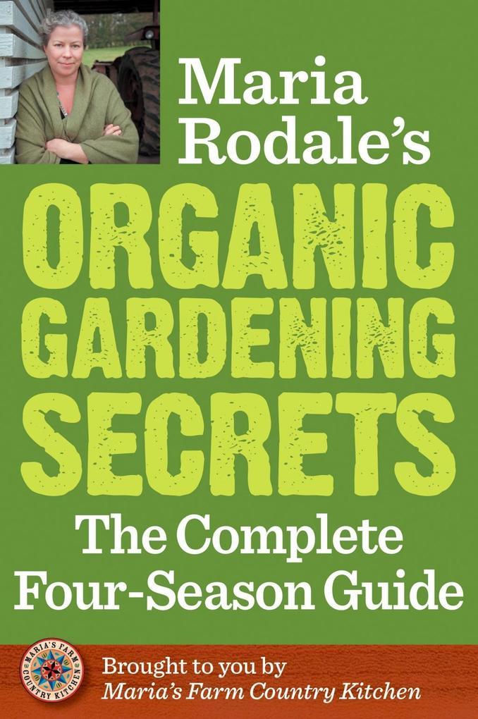 Maria Rodale´s Organic Gardening Secrets als eB...