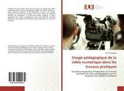 Usage pédagogique de la vidéo numérique dans les travaux pratiques