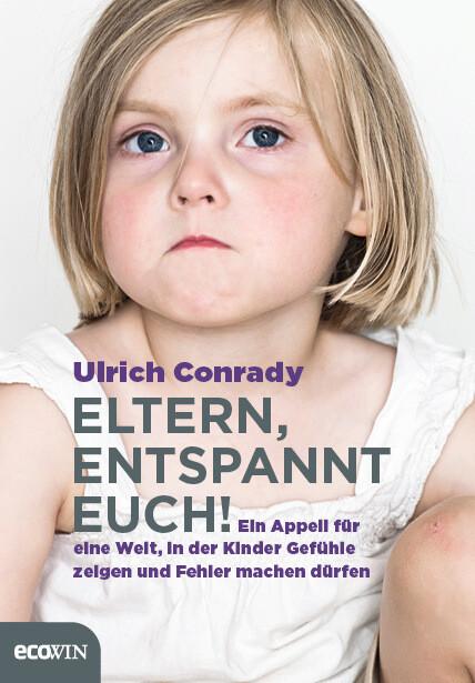 Eltern, entspannt Euch! als Buch von Ulrich Con...